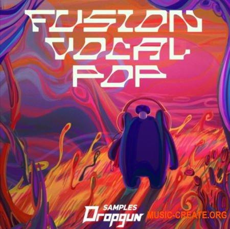 Dropgun Samples Fusion Vocal Pop (WAV SERUM MASSiVE) - вокальные сэмплы