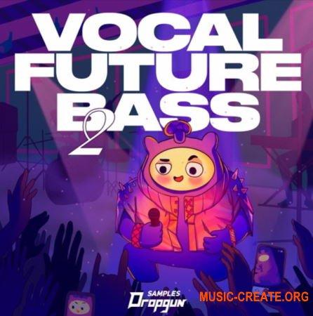 Dropgun Samples Vocal Future Bass 2 (WAV SERUM MASSiVE SYLENTH1) - вокальные сэмплы, Future Bass