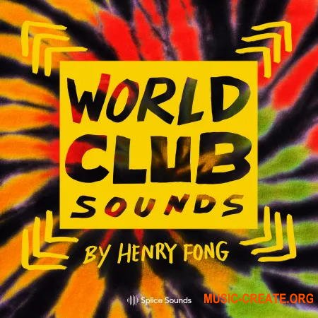 Splice World Club Sounds by Henry Fong (MULTiFORMAT) - сэмплы Moombahton