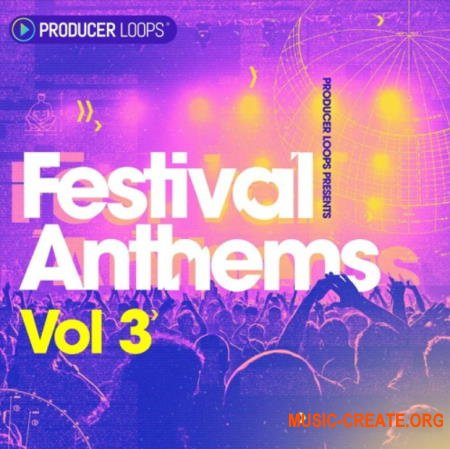 Producer Loops Festival Anthems Vol 3 (MULTiFORMAT) - сэмплы EDM