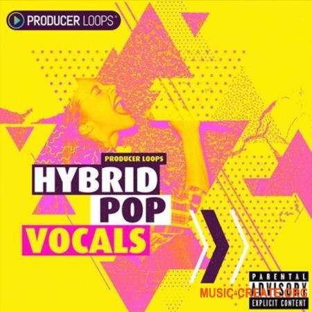 Producer Loops Hybrid Pop Vocals Vol 1 (MULTiFORMAT) - вокальные сэмплы