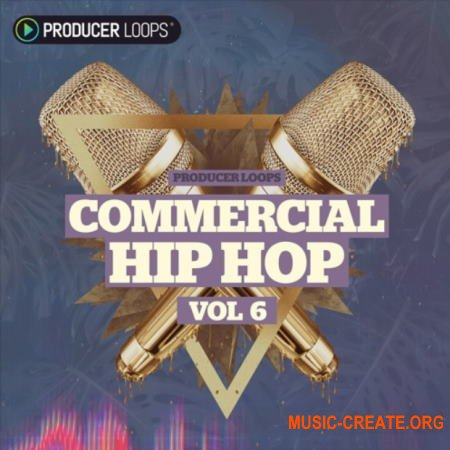 Producer Loops Commercial Hip Hop Vol 6 (WAV) - сэмплы Hip Hop