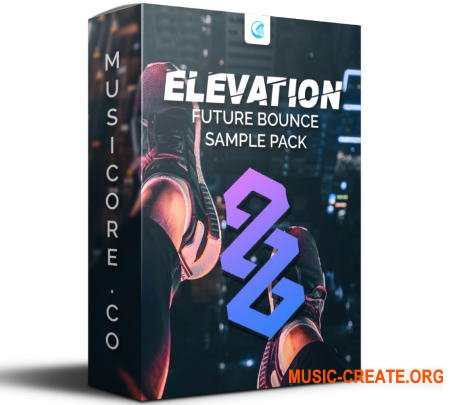MusiCore Elevation Future Bounce Sample Pack (MULTiFORMAT) - сэмплы Future Bounce