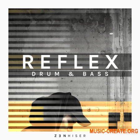 Zenhiser Reflex Drum and Bass (MULTiFORMAT) - сэмплы Drum and Bass