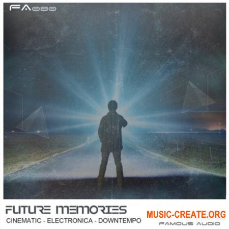 Famous Audio Future Memories (WAV) - сэмплы Electronica, Downtempo, Future RnB