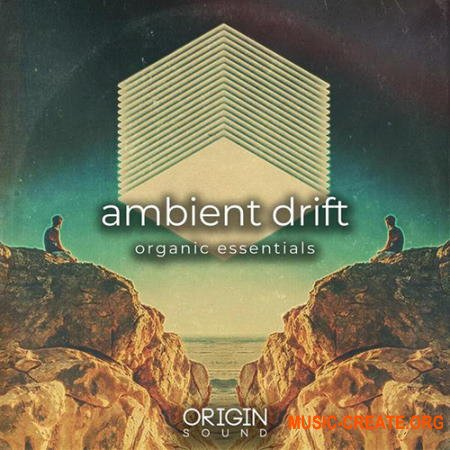 Origin Sound Ambient Drift Organic Essentials (WAV MIDI) - сэмплы Chillout, Ambient, Downtempo