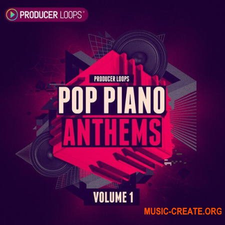 Producer Loops Pop Piano Anthems Vol 1 (MULTiFORMAT) - сэмплы пианино