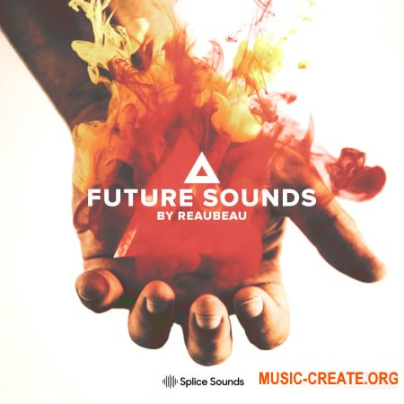 Splice Sounds Future Sounds by ReauBeau (WAV) - сэмплы Future Bass