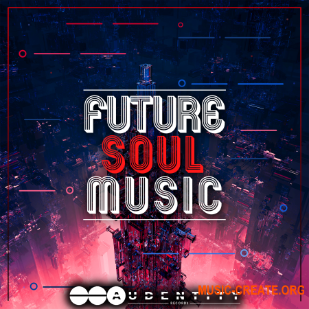 Audentity Records Future Soul Music (WAV, MIDI, MASSIVE, SERUM, SYLENTH1) - сэмплы Future Soul