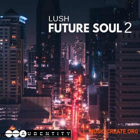 Audentity Records Lush Future Soul 2