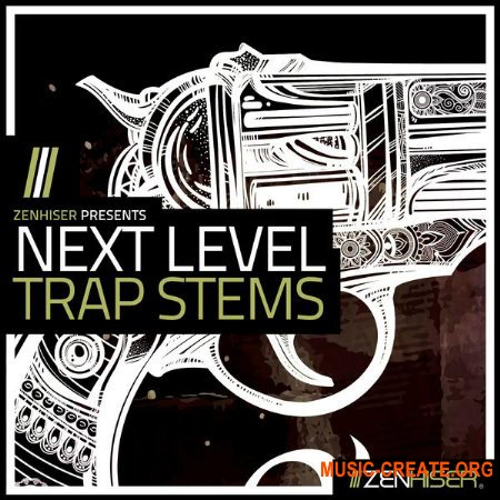 Zenhiser Next Level Trap Stems (MULTiFORMAT) - сэмплы Trap