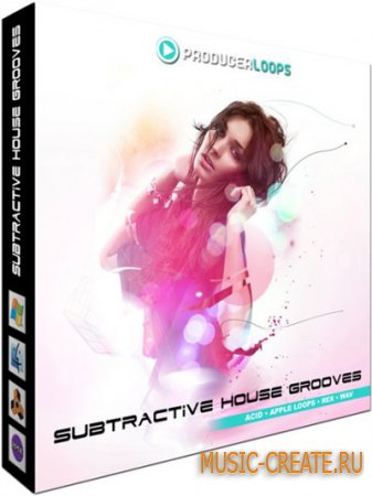 Subtractive House Grooves от Producer Loops - сэмплы хаус