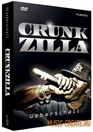 Crunkzilla от Ueberschall - сэмплы Crunk, Dirty South и Hip Hop