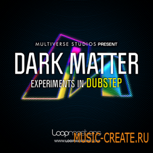 Dark Matter - Experiments in Dubstep от Loopmasters - сэмплы dubstep