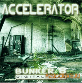 Accelerator от Bunker 8 Digital Labs - сэмплы industrial, techno, nu metal и hard rock