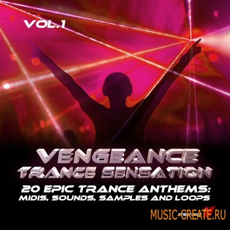 Trance Sensation Vol. 1 от Vengeance Sound - сэмплы транс