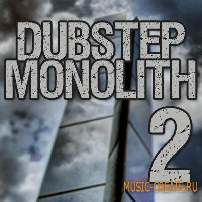 Dubstep Monolith 2 от Bunker 8 Digital Labs - сэмплы Dub Step