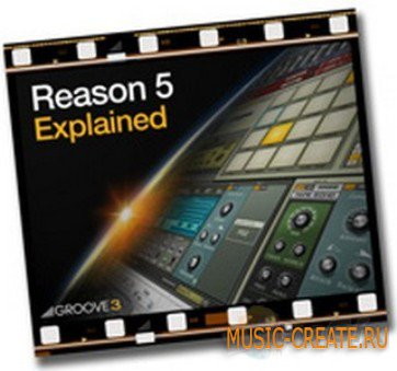 Groove 3 Reason 5 Explained TUTORIAL AudioP2P - учебный курс по Reason 5 (англ.)