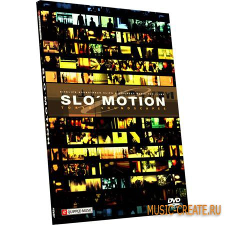 Slomotion Tokyo Soundscape от Equipped Music - сэмплы и лупы Cinematic, Soulful, Ambient, Chill-Out