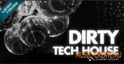 Dirty Tech House от Cluster Sound - сэмплы tech house