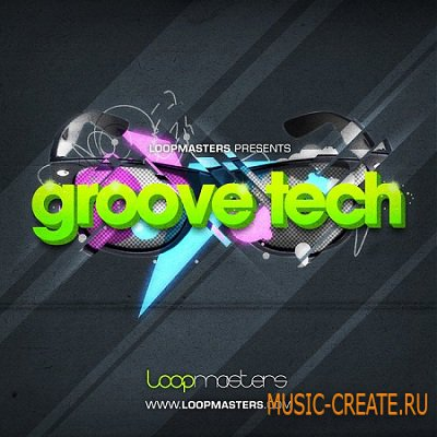 Groove Tech от Loopmasters - сэмплы House