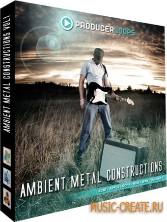 Ambient Metal Constructions Vol. 1 от Producer Loops - сэмплы Rock, электрогитары (WAV ACID REX MIDI)