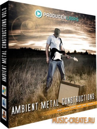 Ambient Metal Constructions Vol. 3 от Producer Loops - сэмплы Rock, электрогитары (WAV ACID REX MIDI)