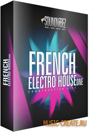 Sound Vibez French Electro House One (MULTiFORMAT) - сэмплы French Electro House