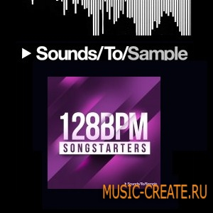 Sounds To Sample 128bpm Songstarters (wav) - сэмплы house, progressive, electro