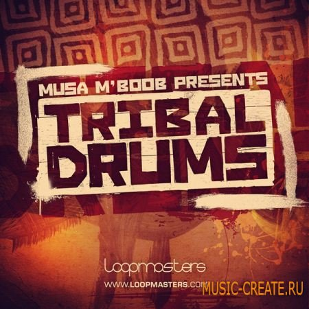 Loopmasters Musa M'Boob Presents Tribal Drums (MULTiFORMAT) - сэмплы африканских ритмов