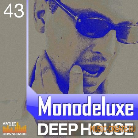 Loopmasters Monodeluxe Deep House (MULTiFORMAT) - сэмплы Deep House, House, Progressive House, Downtempo, Jazz