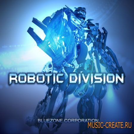 Robotic Division: Sci-Fi Sound Effects от Bluezone Corporation - сэмплы звуковых эффектов (WAV)