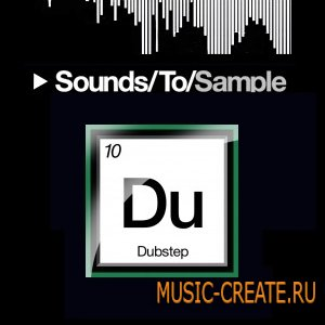 Dubstep Elements 1/2/3/4 S2S от Sounds To Sample - сэмплы Dubstep (WAV)
