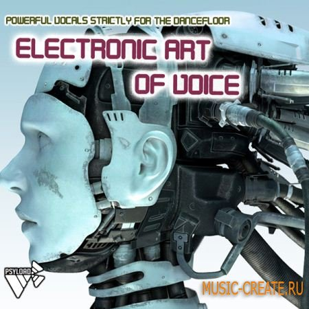 Electronic Art of Voice от Psy-Load - сэмплы вокала (WAV)