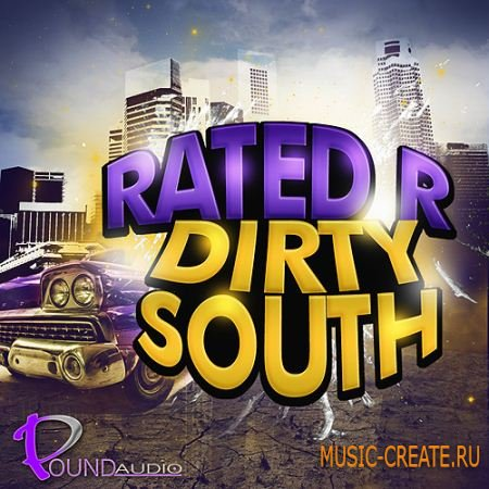 Rated R Dirty South от Pound Audio - сэмплы Dirty South (WAV)