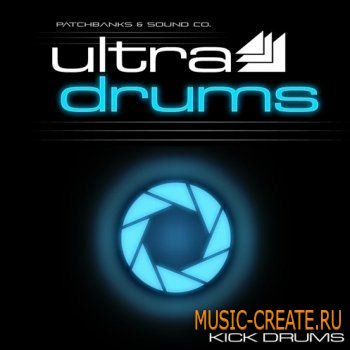Ultra Drums Kick Drums от Patch Banks & Sound Co - сэмплы house, electro, trance, techno (WAV)
