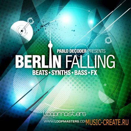 Berlin Falling от Loopmasters - сэмплы Deep House, Techno (MULTiFORMAT)