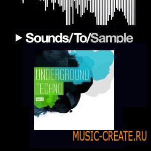 Underground Techno Vol. 2 от Sounds To Sample - сэмплы Techno (Wav)