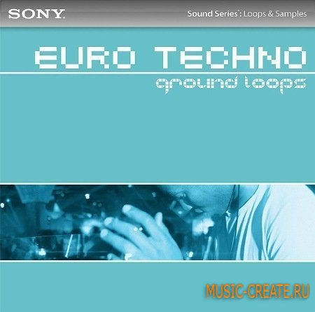 Euro Techno Ground Loops от Sony Creative Software - сэмплы Euro Techno (WAV ACiD)