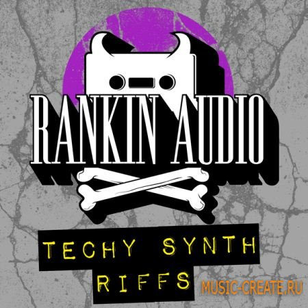 Rankin Audio Techy Synth Riffs (WAV) - сэмплы Deep/Tech House