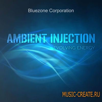 Bluezone Corporation Ambient Injection Evolving Energy (WAV) - сэмплы Ambient
