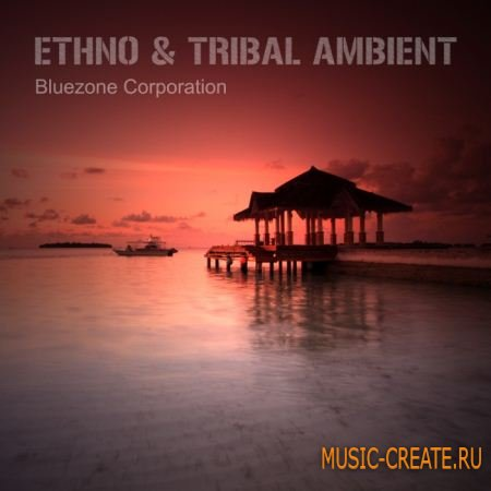 Bluezone Corporation Ethno & Tribal Ambient (WAV AIFF) - сэмплы Ambient