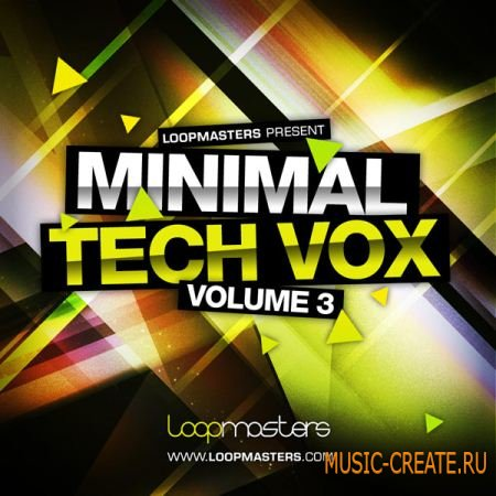 Loopmasters Minimal Tech Vox 3 (WAV REX2) - сэмплы Minimal Tech, Electro, Deep, Mainroom Dance