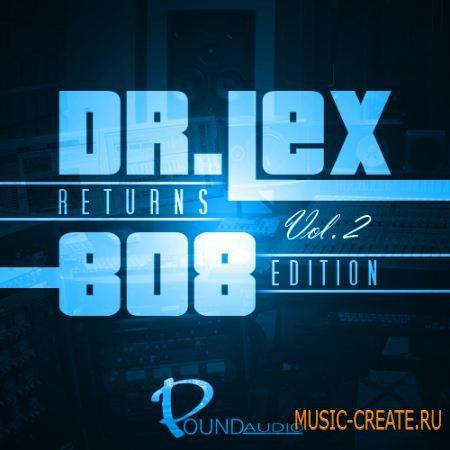 Pound Audio - Dr Lex Returns 808 Edition Vol 2 (WAV) - сэмплы Dirty South