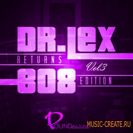 Pound Audio - Dr Lex Returns 808 Edition Vol 3 (WAV) - сэмплы Dirty South