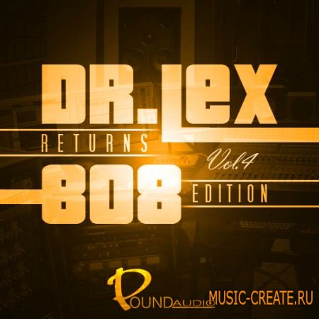 Pound Audio - Dr Lex Returns 808 Edition Vol 4 (WAV) - сэмплы Dirty South