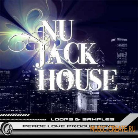 Peace Love Productions Nu Jack House (Wav Midi) - сэмплы Nu House, House