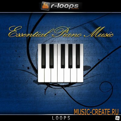 r-loops Essential Piano Music (Wav Midi Aiff) - сэмплы Hip Hop, RnB, Pop, Dance