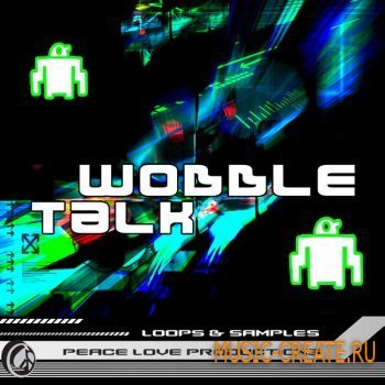 Peace Love Productions Wobble Talk (Wav) - сэмплы Dubstep