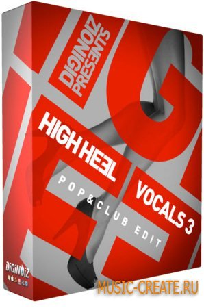 Diginoiz - High Heel Vocals 3: Pop & Club (WAV  AIFF) - вокальные сэмплы